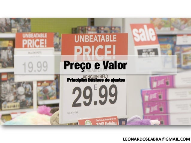 Preço e Valor Princípios básicos de ajustes  E  LEONARDOSEABRA@GMAIL.COM