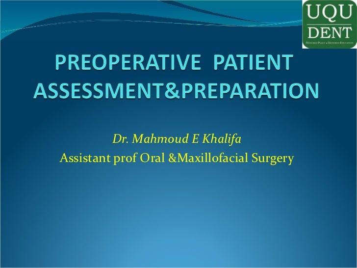 Dr. Mahmoud E Khalifa Assistant prof Oral &Maxillofacial Surgery