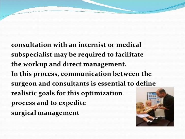 <ul><li>consultation with an internist or medical </li></ul><ul><li>subspecialist may be required to facilitate </li></ul>...