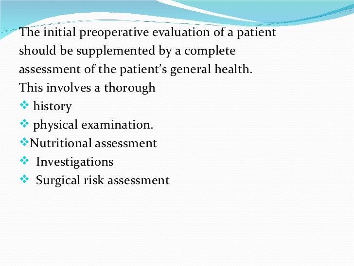 <ul><li>The initial preoperative evaluation of a patient </li></ul><ul><li>should be supplemented by a complete </li></ul>...
