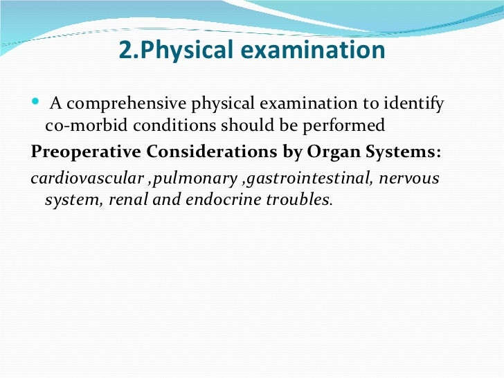 2.Physical examination <ul><li>A comprehensive physical examination to identify co-morbid conditions should be performed <...