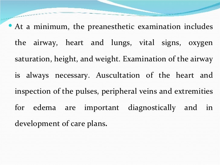 <ul><li>At a minimum, the preanesthetic examination includes the airway, heart and lungs, vital signs, oxygen saturation, ...
