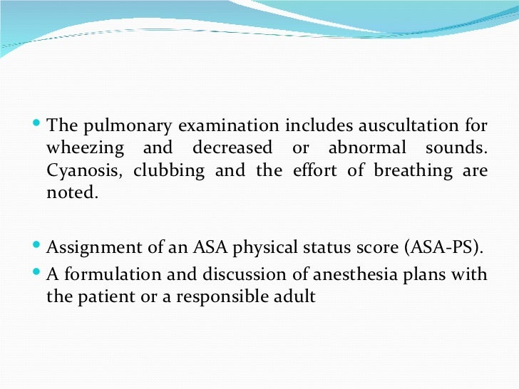 <ul><li>The pulmonary examination includes auscultation for wheezing and decreased or abnormal sounds. Cyanosis, clubbing ...