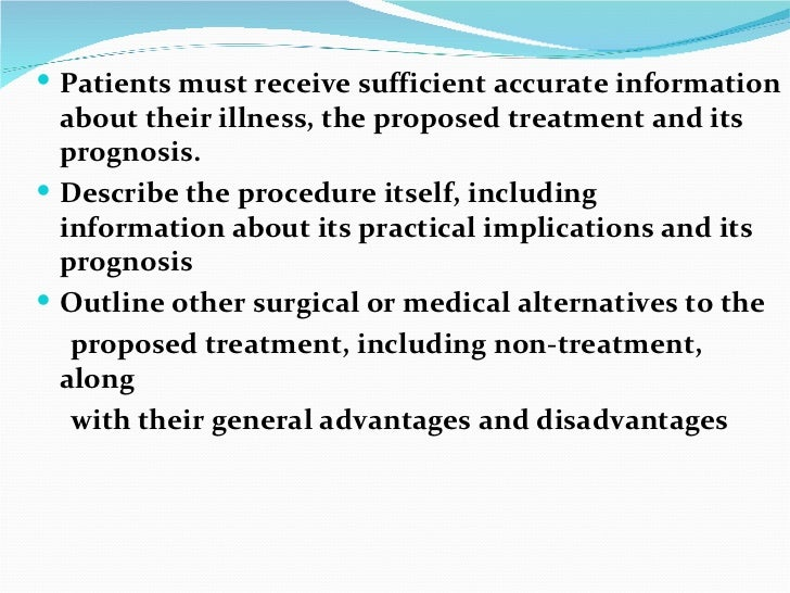 <ul><li>Patients must receive sufficient accurate information about their illness, the proposed treatment and its prognosi...