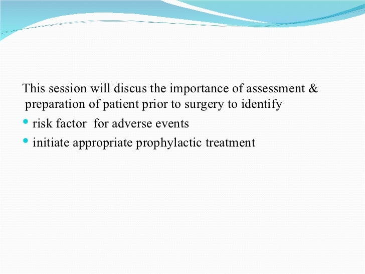 <ul><li>This session will discus the importance of assessment & preparation of patient prior to surgery to identify  </li>...