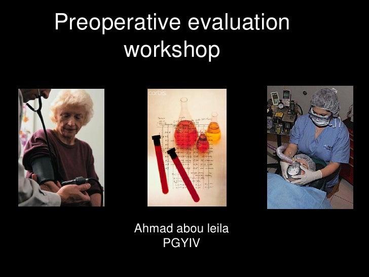 Preoperative evaluation      workshop       Ahmad abou leila          PGYIV        Ahmad Abou Leila-AUBMC