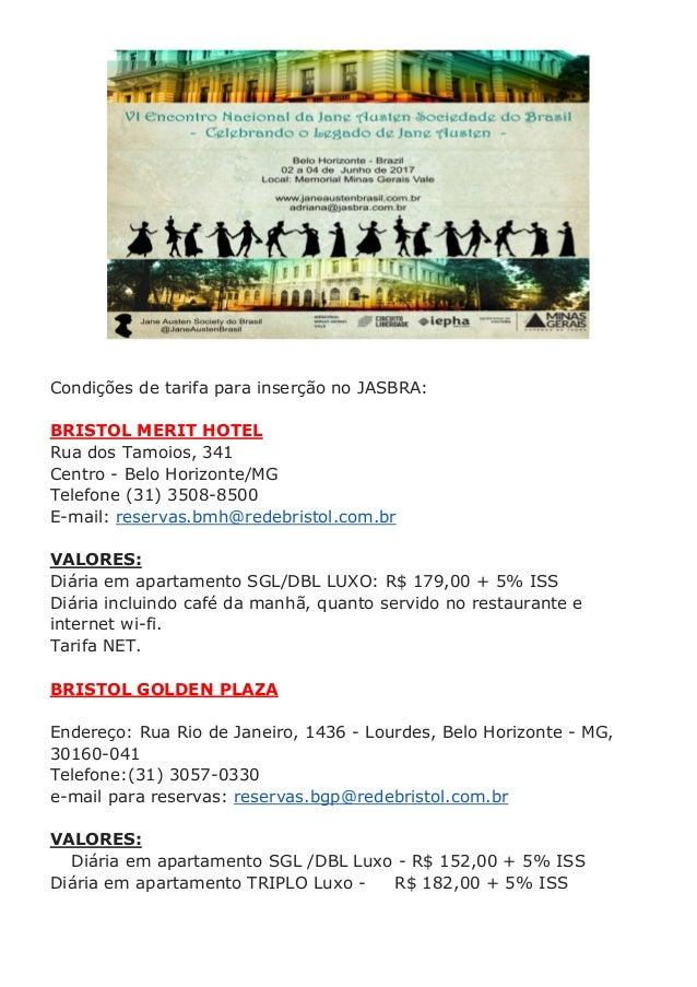 Condições de tarifa para inserção no JASBRA: BRISTOL MERIT HOTEL Rua dos Tamoios, 341 Centro - Belo Horizonte/MG Telefone ...