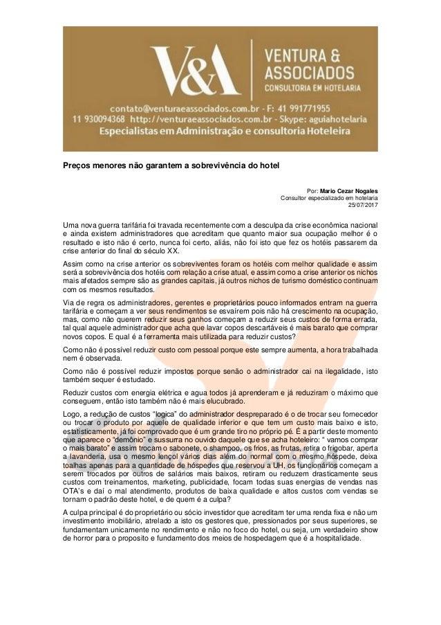 Preços menores não garantem a sobrevivência do hotel Por: Mario Cezar Nogales Consultor especializado em hotelaria 25/07/2...