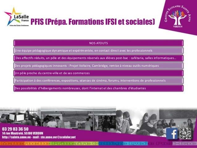 PFIS (Prépa. Formations IFSI et sociales) NOS ATOUTS Une équipe pédagogique dynamique et expérimentée, en contact direct a...
