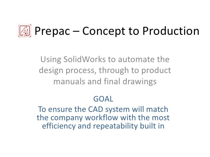 Prepac – Concept to Production<br />Using SolidWorks to automate the design process, through to product manuals and final ...