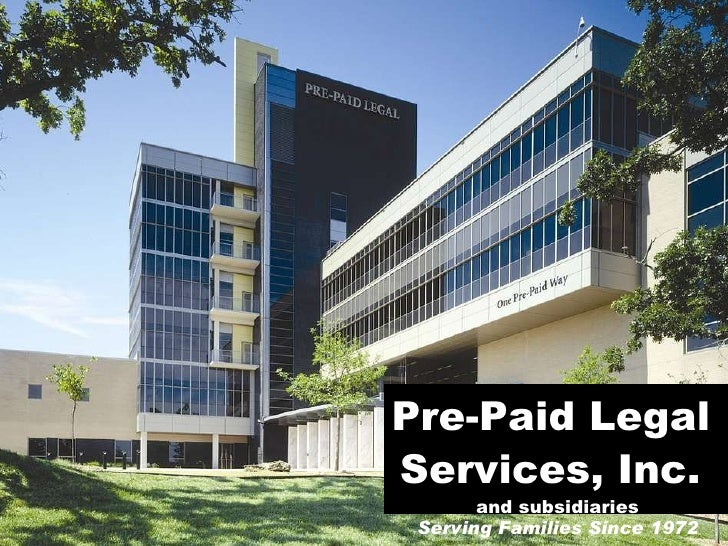 <ul>Pre-Paid Legal  Services, Inc.   and subsidiaries Serving Families Since 1972 </ul>
