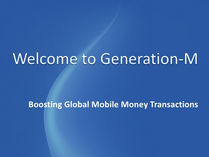 Generation-M Transactions - Mobile Money & More