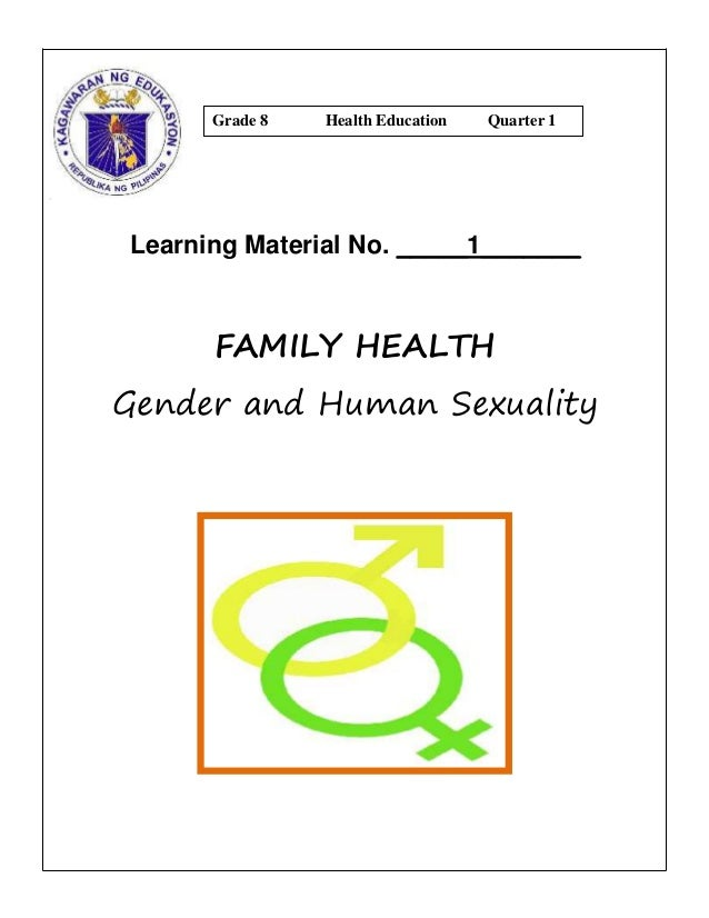 Learning Material No. _____1_______ FAMILY HEALTH Gender and Human Sexuality Grade 8 Health Education Quarter 1
