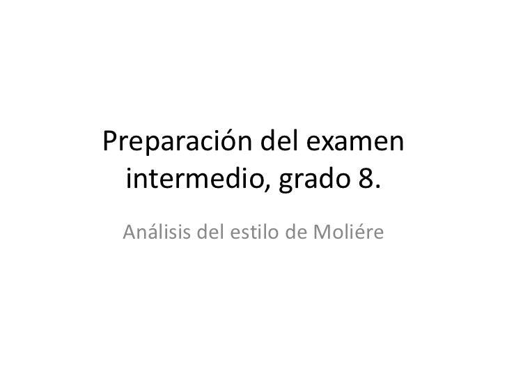 Preparación del examen  intermedio, grado 8. Análisis del estilo de Moliére