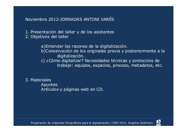 Noviembre 2012-JORNADAS ANTONI VARÉS1. Presentación del taller y de los asistentes2. Objetivos del taller         a)Entend...