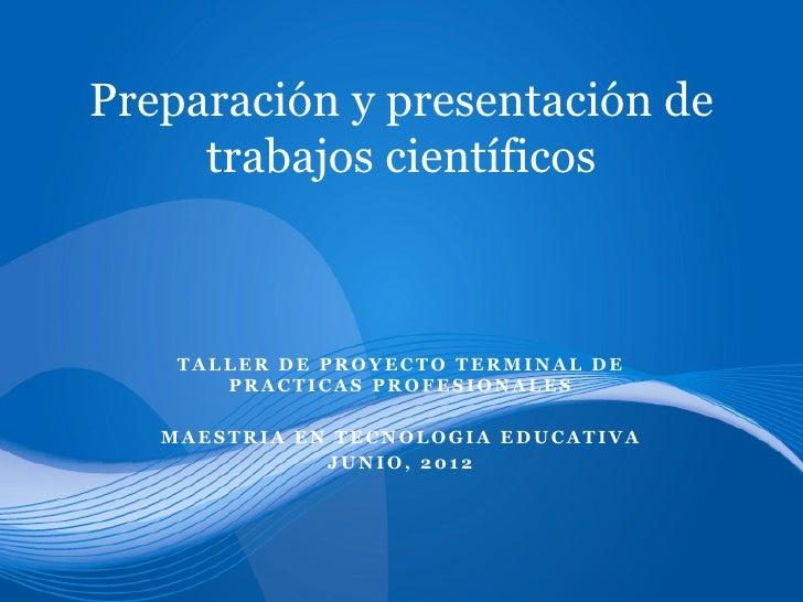 Universidad Autónoma de TamaulipasPreparación y presentación de     trabajos científicos    TALLER DE PROYECTO TERMINAL DE...