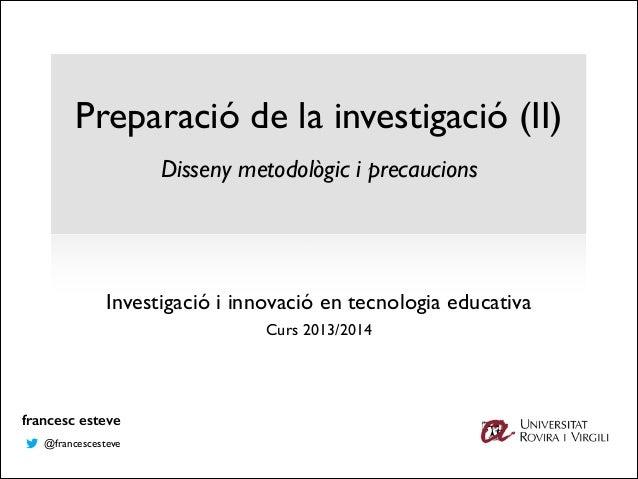 Alfabetització investigació (II)  Multimodal: Preparació de la l'aprenentatge a ! la isocietat de la Disseny metodològic ...