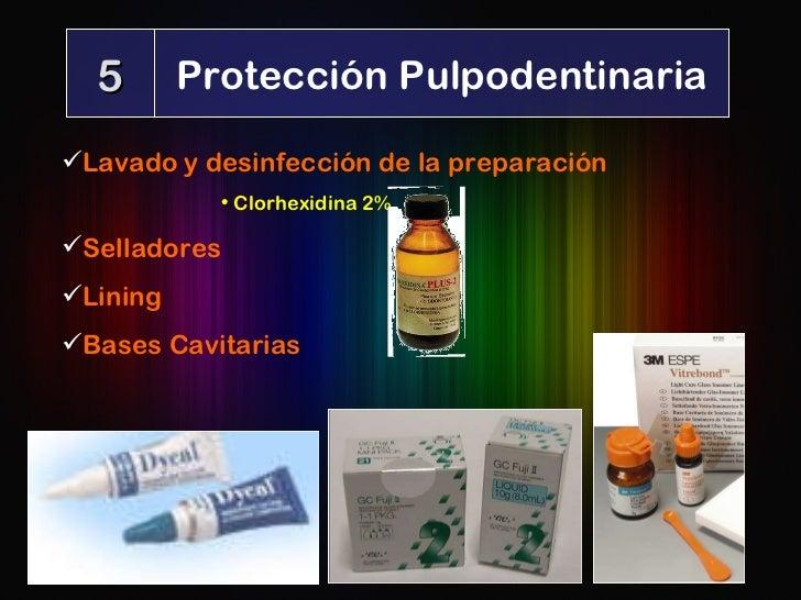 <ul><li>Lavado y desinfección de la preparación </li></ul><ul><ul><ul><ul><ul><li>Clorhexidina 2% </li></ul></ul></ul></ul...