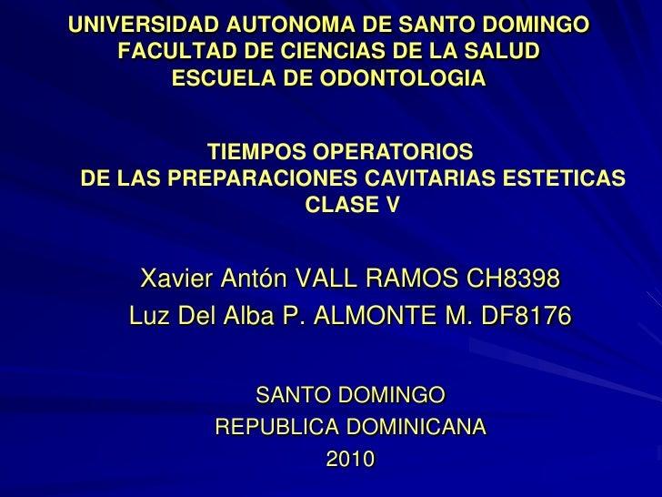 UNIVERSIDAD AUTONOMA DE SANTO DOMINGO     FACULTAD DE CIENCIAS DE LA SALUD         ESCUELA DE ODONTOLOGIA             TIEM...