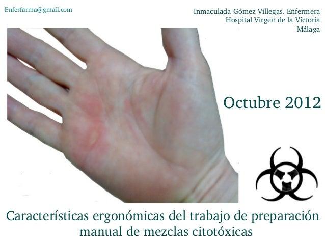 Característicasergonómicasdeltrabajodepreparación manualdemezclascitotóxicas Octubre2012 InmaculadaGómezVille...