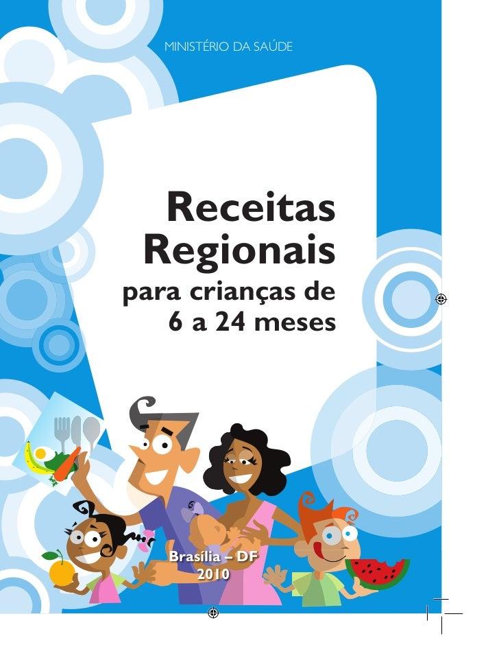 MINISTÉRIO DA SAÚDE  Receitas Regionaispara crianças de   6 a 24 meses                         1   Brasília – DF      2010
