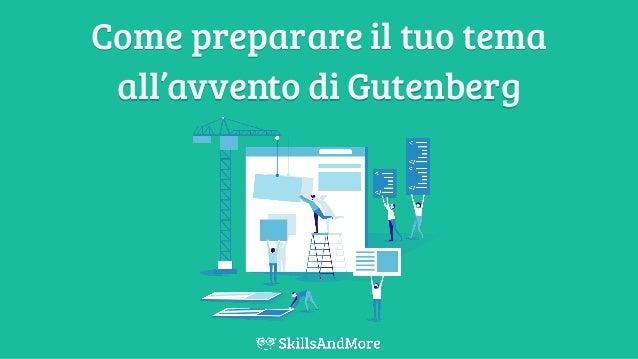 Come preparare il tuo tema all'avvento di Gutenberg