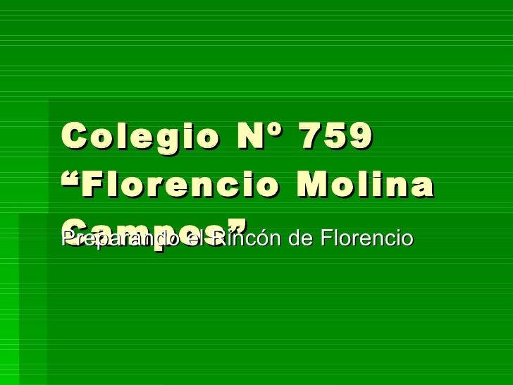 """Colegio Nº 759 """"Florencio Molina Campos"""" Preparando el Rincón de Florencio"""
