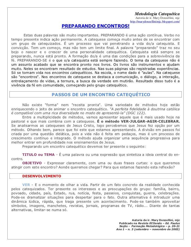 Metodologia Catequética                                                                          Autoria de ir. Mary Donze...