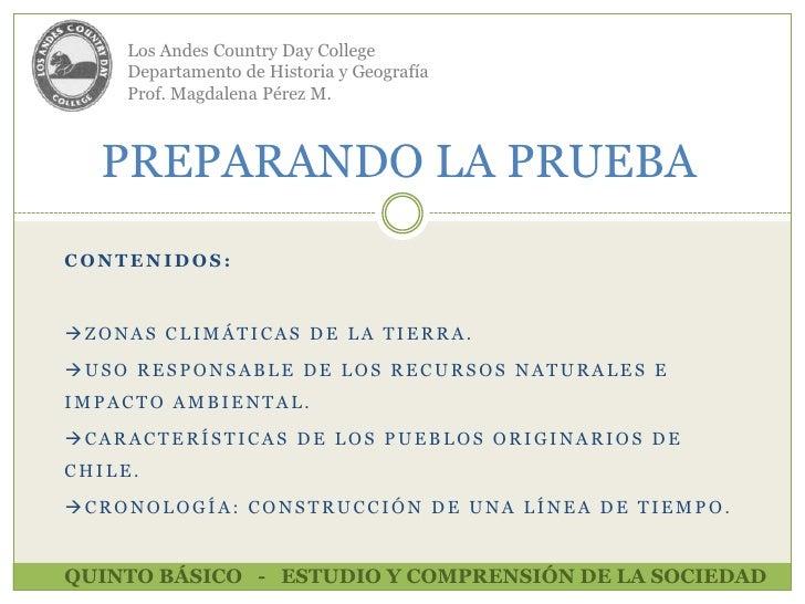Los Andes Country Day College<br />Departamento de Historia y Geografía<br />Prof. Magdalena Pérez M.<br />PREPARANDO LA P...