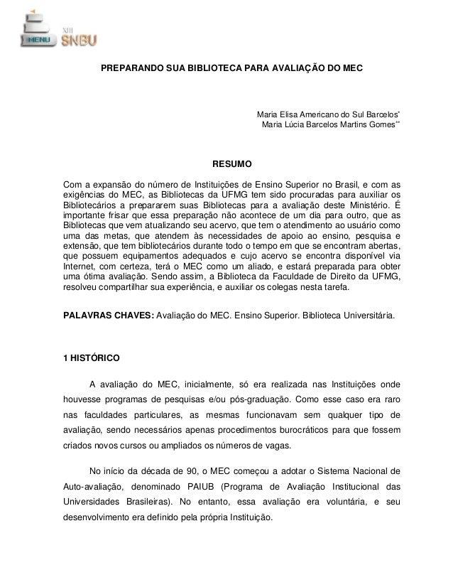 L v_  #GNU  SN IÉU  PREPARANDO SUA BIBLIOTECA PARA AVALIAÇÃO DO MEC  Maria Elisa Americano do Sul Barcelos* Maria Lúcia Ba...