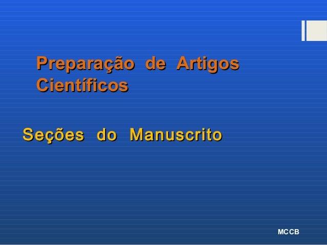 Preparação de ArtigosPreparação de Artigos CientíficosCientíficos Seções do ManuscritoSeções do Manuscrito MCCB