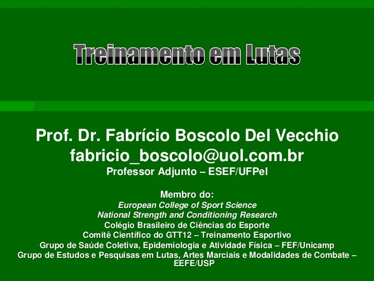 Prof. Dr. Fabrício Boscolo Del Vecchio        fabricio_boscolo@uol.com.br                    Professor Adjunto – ESEF/UFPe...