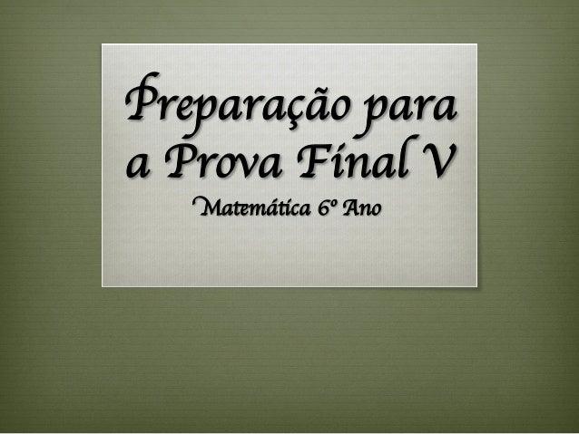Preparação para a Prova Final V  Matemática 6º Ano
