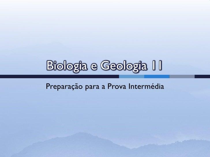 Biologia e Geologia 11Preparação para a Prova Intermédia