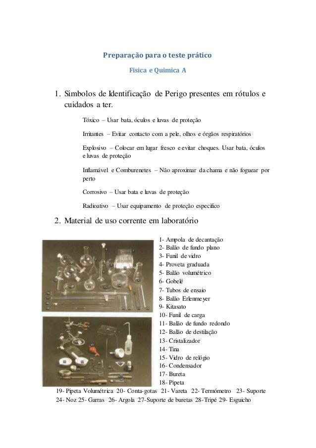 Preparação para o teste prático Fisica e Quimica A 1. Simbolos de Identificação de Perigo presentes em rótulos e cuidados ...