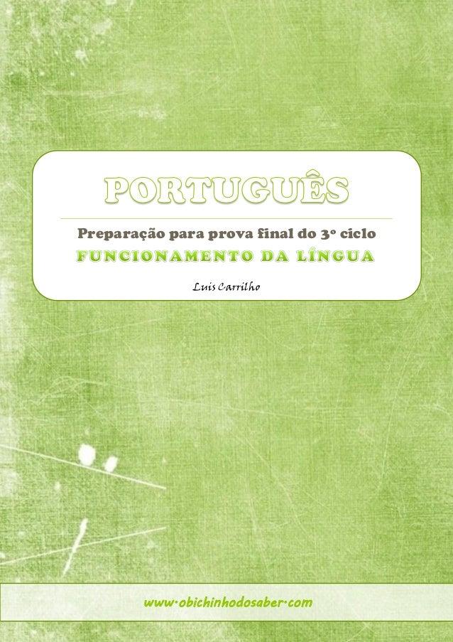 Preparação para prova final do 3º ciclo Luis Carrilho www.obichinhodosaber.com