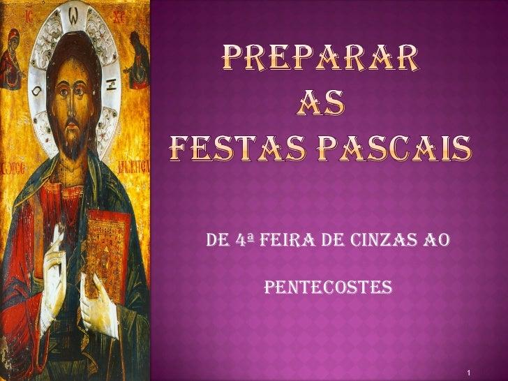 DE 4ª FEIRA DE CINZAS AO     PENTECOSTES                           1