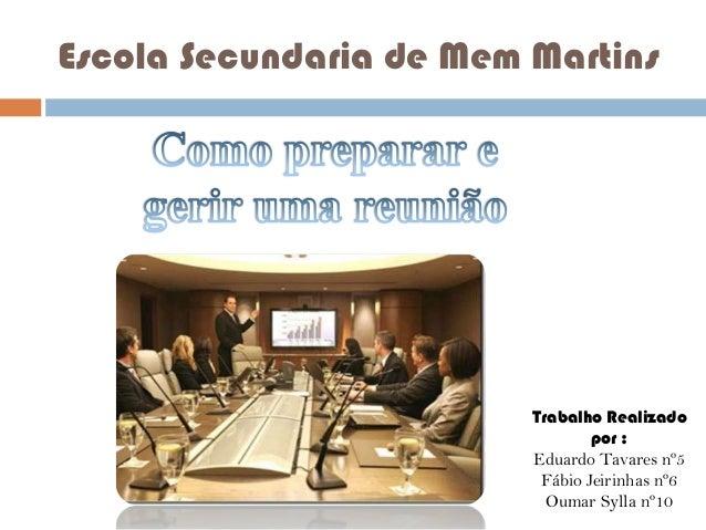 Escola Secundaria de Mem Martins  Trabalho Realizado por : Eduardo Tavares nº5 Fábio Jeirinhas nº6 Oumar Sylla nº10