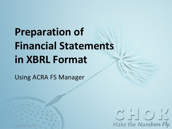 Preparation of  Financial Statements in XBRL Format Using ACRA FS Manager Updated Jan 2009