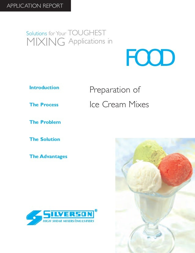 Preparation of Ice Cream Mixes The Advantages Introduction The Process The Problem The Solution HIGH SHEAR MIXERS/EMULSIFI...