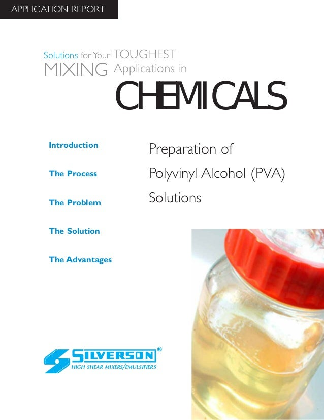 Preparation of Polyvinyl Alcohol (PVA) Solutions The Advantages Introduction The Process The Problem The Solution HIGH SHE...