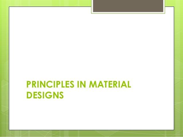 PRINCIPLES IN MATERIAL DESIGNS