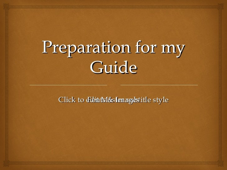 Preparation for my Guide Fonts & Images