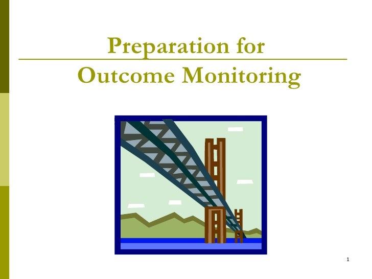 Preparation for  Outcome Monitoring