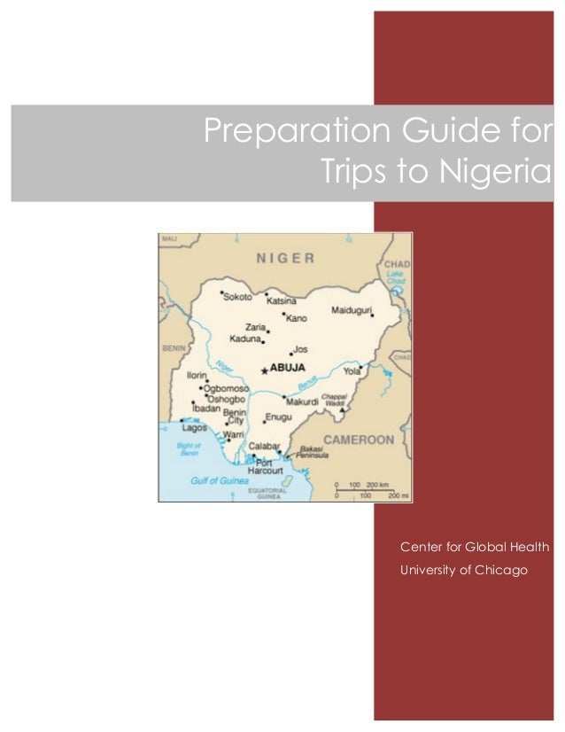 !!!!!! Center for Global Health University of Chicago !!!!!! Preparation Guide for Trips to Nigeria