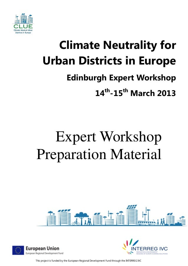 Climate Neutrality for     Urban Districts in Europe                          Edinburgh Expert Workshop                   ...