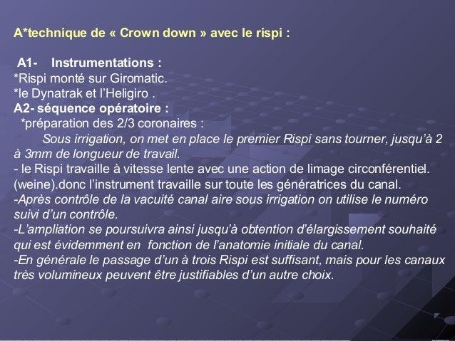 A*technique de « Crown down » avec le rispi : A1- Instrumentations : *Rispi monté sur Giromatic. *le Dynatrak et l'Heligir...