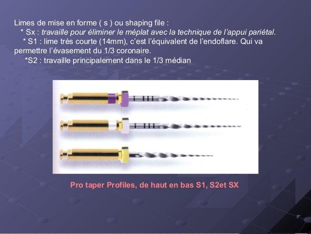 Limesdefinition(f)«finichingfile«: F1,F2,F3,ellessontutiliséesdansle1/3apical. ProtaperFinishingfile...