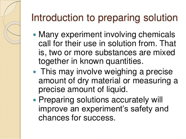 solution preparation essay Preparation and standardization of a 01m naoh solution 2 essay on preparation & standadization of naoh & hcl to carry out the preparation of solution of a desired concentration (4.