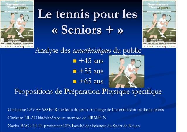 Le tennis pour lesLe tennis pour les «« SeniorsSeniors ++ »» Analyse desAnalyse des caractcaractééristiquesristiques du pu...